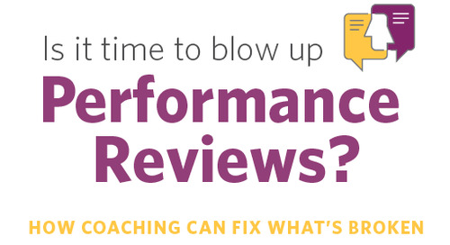 Is It Time to Blow Up Performance Reviews?