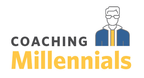 Coaching Millennials: Don't Blame the Player; Change the Game