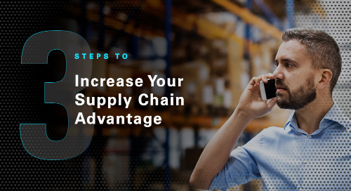 3 Steps to Increase Your Supply Chain Advantage
