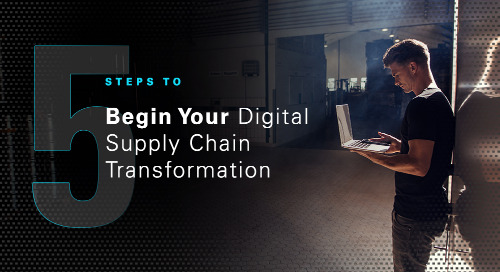 5 Steps to Begin Your Digital Supply Chain Transformation
