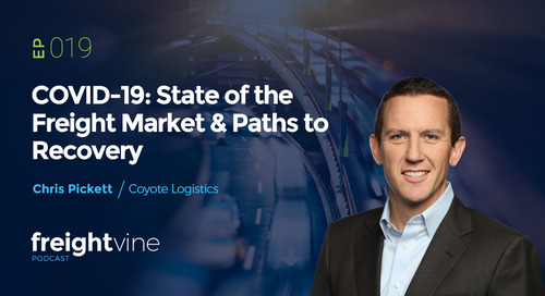 Podcast: State of the Freight Market Amid COVID-19 & Paths to Recovery
