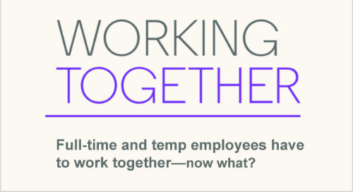 Working Together: Full-Time and Temp Employees Have to Work Together—Now What?