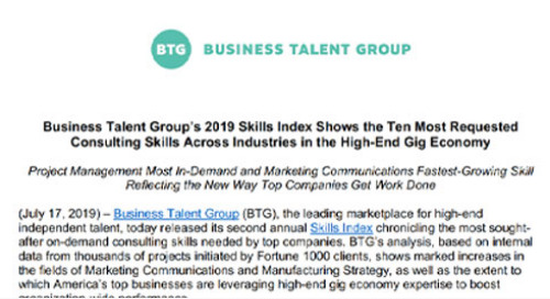 Business Talent Group's 2019 Skills Index Shows the Ten Most Requested Consulting Skills Across Industries in the High-End Gig Economy