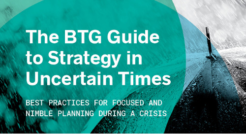 BTG Guide to Strategy in Uncertain Times