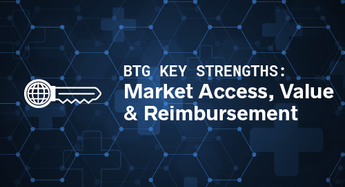 BTG Key Strengths: Market Access, Value & Reimbursement