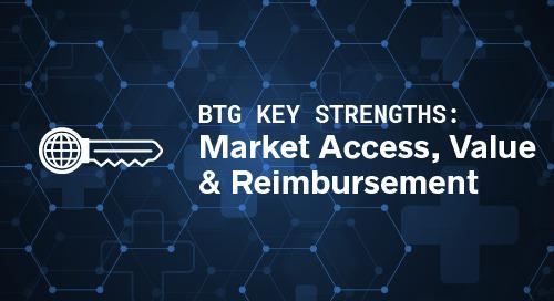BTG Key Strengths: Market Access, Value & Reimbursement