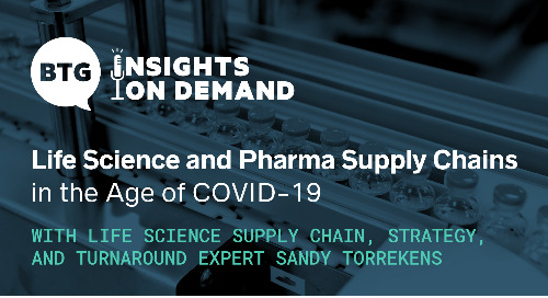 Navigating a New Reality: Life Science and Pharma Supply Chains in the Era of COVID-19