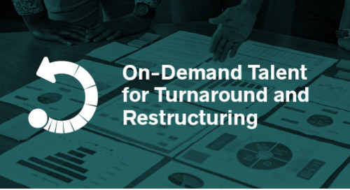 On-Demand Talent for Turnaround and Restructuring