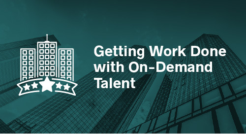 Getting Work Done with On-Demand Talent