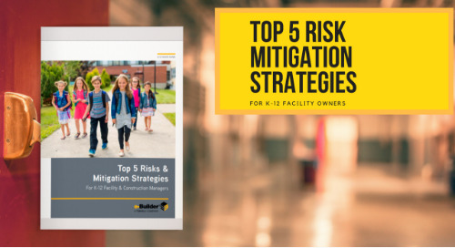 Top 5 Risks & Mitigation Strategies: K-12 Facility and Construction Owners