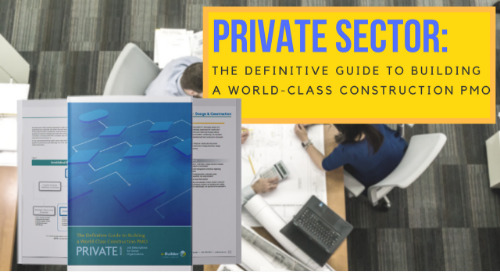 The Definitive Guide to Building a World-Class Construction PMO PRIVATE SECTOR