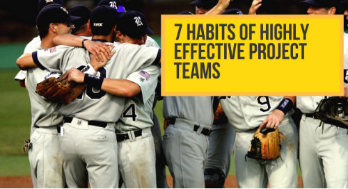 7 Habits of Highly Effective Project Teams