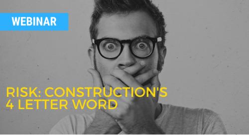 Risk: Construction's 4 Letter Word