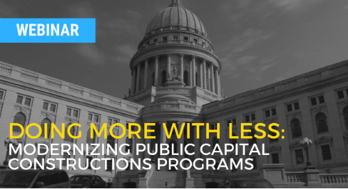 Doing More with Less: Modernizing your Capital Construction Program