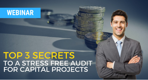 Top 3 Secrets to Stress Free Audit for Capital Projects