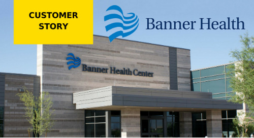 Banner Health Leveraging Technology for Visibility, Control and Growth
