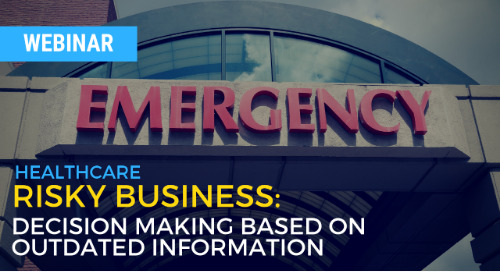 Risky Business: Decision making based on outdated information - Healthcare