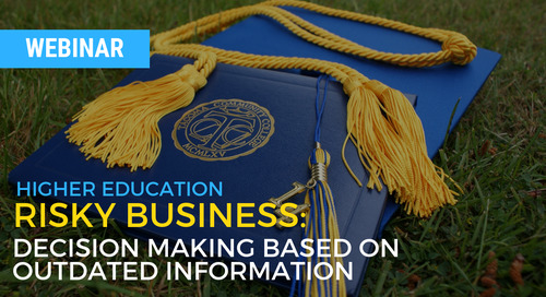 Risky Business: Decision making based on outdated information - Higher Ed
