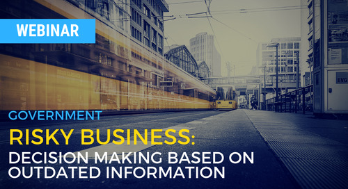 Risky Business: Decision making based on outdated information - Government