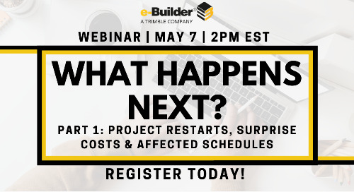Navigating the New Normal: What happens Next? Part 1: Project Restarts and the Impact to Budgets and Schedules