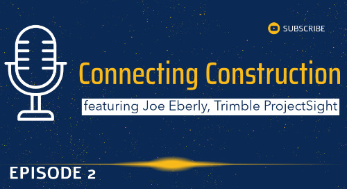 Episode 2, featuring Joe Eberly of ProjectSight