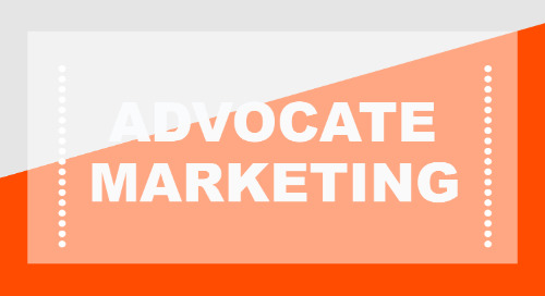 What You Need To Know If Advocate Marketing Is On Your Roadmap
