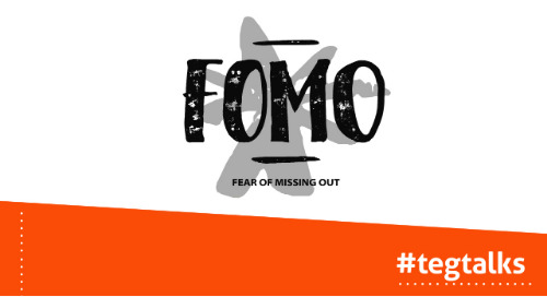 TegTalk: Digital Marketing Buzz Words – Are you experiencing FOMO? (Episode 9)