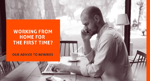 Working From Home For the First Time? Our Advice to Newbies