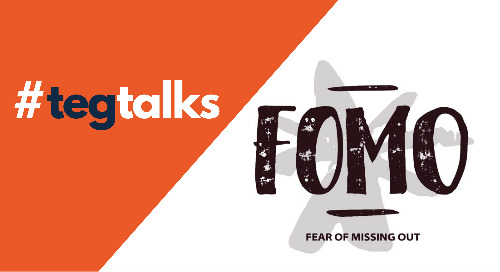 TegTalk: Digital Marketing Buzz Words – Are you experiencing FOMO? (Episode 9)