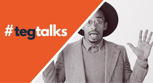 TegTalk: Don't Blame the Technology – It's Your Fault (Episode 10)