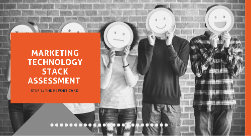 Marketing Technology Stack Assessment – Step 3: The Report Card