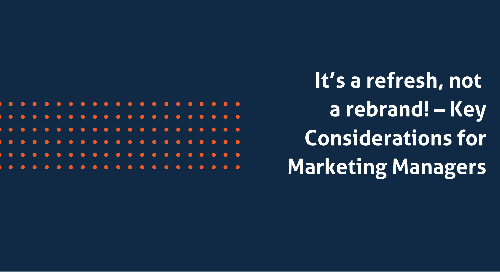 It's a refresh, not a rebrand! – Key Considerations for Marketing Managers