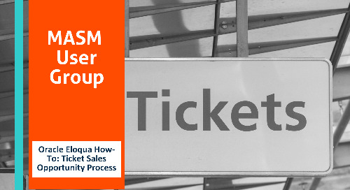 Oracle Eloqua How-To: Ticket Sales Opportunity Process