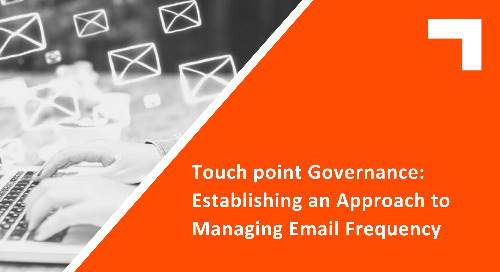 Touch point Governance: Establishing an Approach to Managing Email Frequency