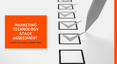 Marketing Technology Stack Assessment: 4 Steps to a Digital Dream Stack