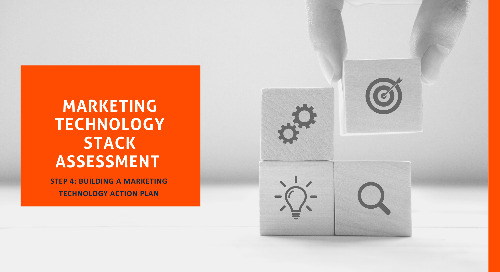 Marketing Technology Stack Assessment – Step 4: Building a Marketing Technology Action Plan