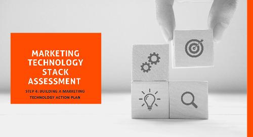 Marketing Technology Stack Assessment – Step 4: Building a Marketing Technology Action Plan