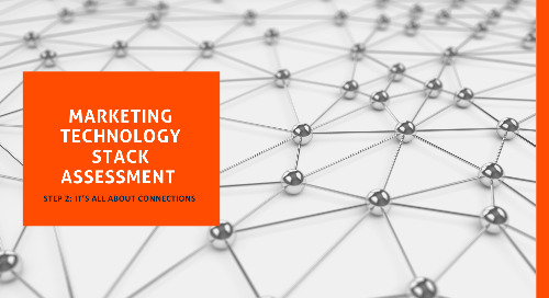 Marketing Technology Stack Assessment – Step 2: It's All About Connections