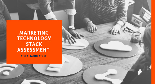 Marketing Technology Stack Assessment – Step 1: Taking Stock