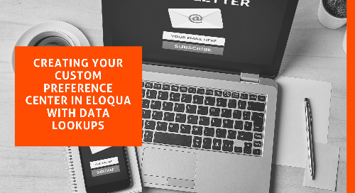 Creating your Custom Preference Center in Eloqua with data lookups