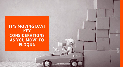 It's Moving Day! Key Considerations as you move to Eloqua