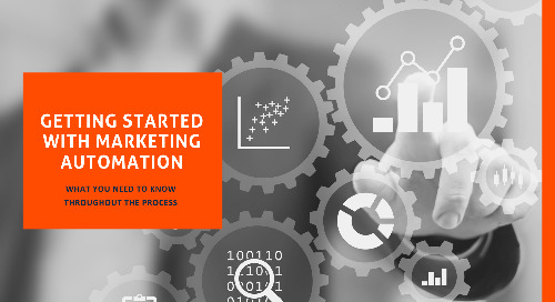Getting Started with Marketing Automation: What you need to know throughout the process