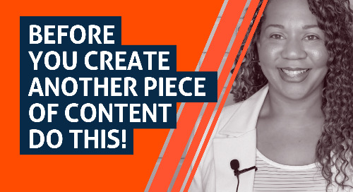 Before You Create Another Piece of Content Do THIS!
