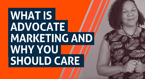 What is Advocate Marketing and Why You Should Care