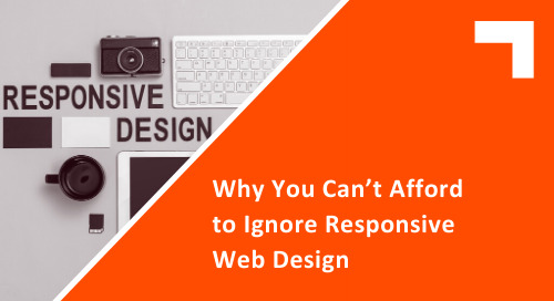 Why You Can't Afford to Ignore Responsive Web Design