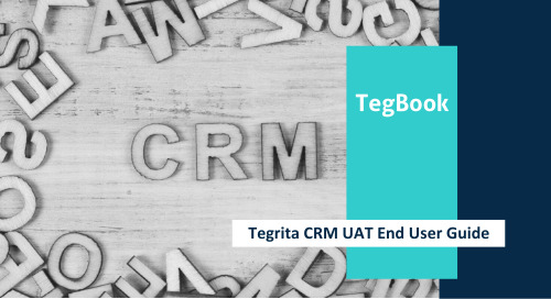 Tegrita CRM UAT End User Guide v1.5