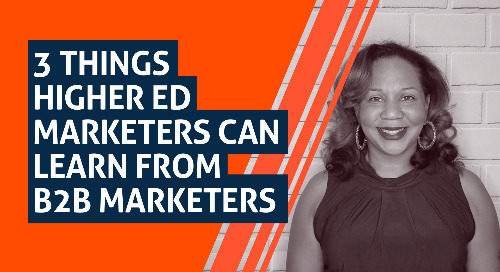 3 Things Higher Ed Marketers Can Learn From B2B Marketers