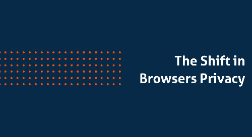The Shift in Browsers Privacy – What Heightened Internet Privacy Fears Means for Digital Marketers