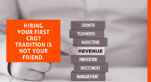 Hiring Your First CRO? Tradition is Not Your Friend.