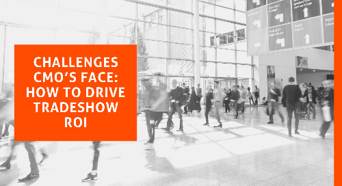 Challenges CMOs Face: How to Drive Tradeshow ROI